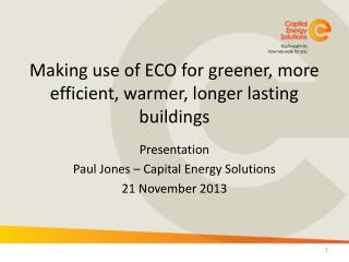 Making use of ECO for greener, more efficient, warmer, longer lasting buildings