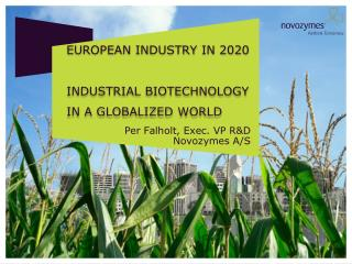 European Industry in 2020 Industrial biotechnology in a Globalized World