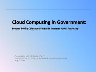 Cloud Computing in Government: Models by the Colorado Statewide Internet Portal Authority