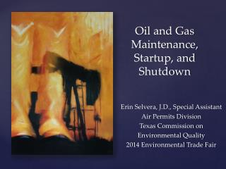 Oil  and Gas  Maintenance, Startup, and Shutdown