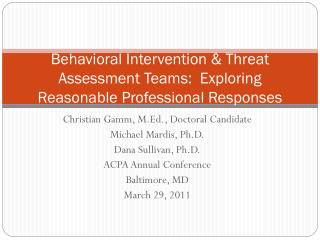 Behavioral Intervention & Threat Assessment Teams:  Exploring Reasonable Professional Responses