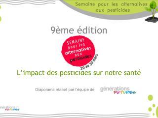 9ème édition  L'impact des pesticides sur notre santé