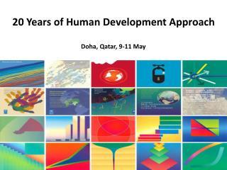 2 0 Years of Human Development Approach Doha, Qatar, 9-11 May