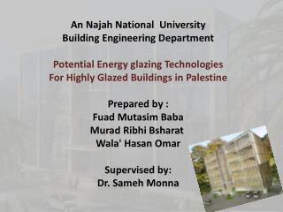 An  Najah National   University Building Engineering Department Potential Energy glazing Technologies For Highly Glazed