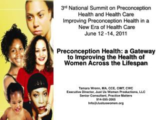 3 rd  National Summit on Preconception Health and Health Care Improving Preconception Health in a  New Era of Health Ca