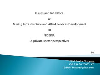 Issues  and Inhibitors  to   Mining Infrastructure  and Allied  Services Development  in NIGERIA  (A private sector per