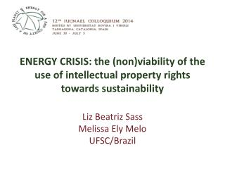 ENERGY CRISIS: the (non)viability of the use of intellectual property rights towards sustainability