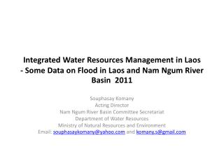 Integrated Water Resources Management in Laos  - Some Data on Flood in Laos and Nam  Ngum  River Basin  2011