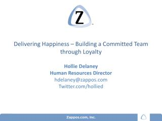 Delivering Happiness – Building a Committed Team through Loyalty