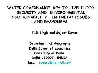 WATER GOVERNANCE �KEY TO LIVELIHOOD   SECURITY AND  ENVIRONMENTAL SSUTAINABILITY   IN INDIA: ISSUES AND RESPONSES R.B.S