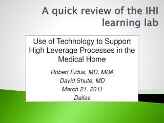 A quick review of the IHI learning lab
