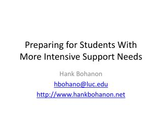 Preparing  for Students With More Intensive  S upport Needs