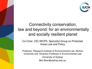 Connectivity conservation,  law and beyond:  for an environmentally and socially resilient planet
