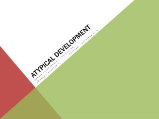 Atypical Development