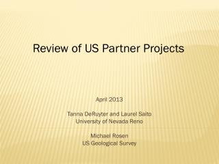 April 2013 Tanna DeRuyter and Laurel Saito University of Nevada Reno Michael Rosen US Geological Survey