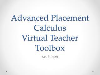 Advanced Placement Calculus Virtual Teacher Toolbox