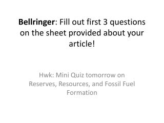 Bellringer : Fill out first 3 questions on the sheet provided about your article!