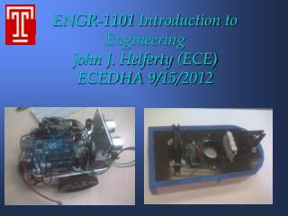 ENGR-1101 Introduction to Engineering John J.  Helferty  (ECE) ECEDHA 9/15/2012