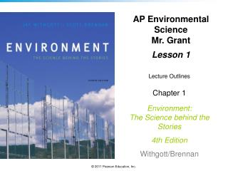 Lecture Outlines Chapter 1 Environment: The Science behind the Stories  4th Edition Withgott /Brennan