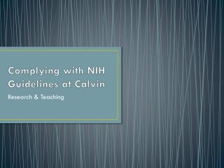 Complying with NIH Guidelines at Calvin