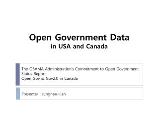 The OBAMA Administration's Commitment to Open Government Status Report  Open Gov & Gov2.0 in Canada