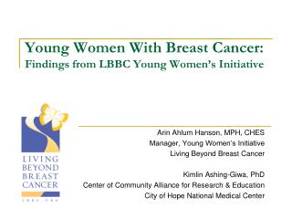 Young Women With Breast Cancer: Findings from LBBC Young Women's Initiative