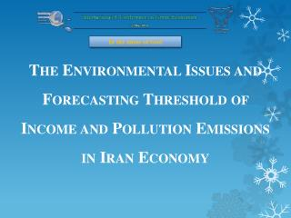 The Environmental Issues and Forecasting Threshold of Income and Pollution Emissions in Iran Economy