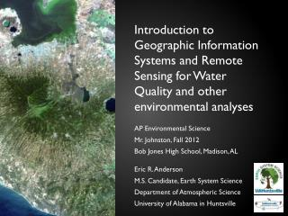 Introduction to Geographic Information Systems and Remote Sensing for Water Quality and other environmental analyses