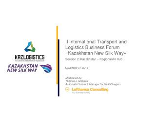 II International Transport and  Logistics Business Forum  «Kazakhstan New Silk Way »