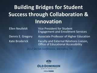Building Bridges for Student Success through Collaboration & Innovation