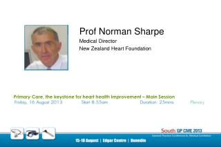 Prof Norman Sharpe Medical Director New Zealand Heart Foundation