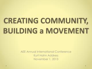 CREATING COMMUNITY, BUILDING a MOVEMENT
