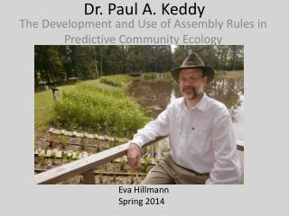 Dr. Paul A.  Keddy