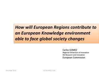 How will European Regions contribute to an European Knowledge environment able to face global society changes