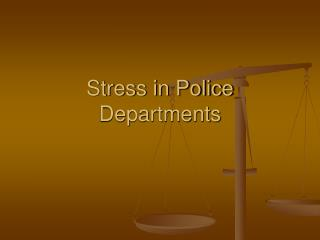 Stress in Police Departments