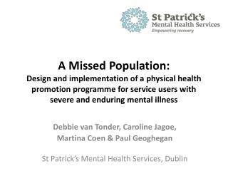 Debbie van Tonder, Caroline Jagoe,  Martina Coen & Paul Geoghegan St Patrick's Mental Health Services, Dublin
