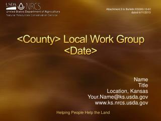 <County> Local Work Group <Date>