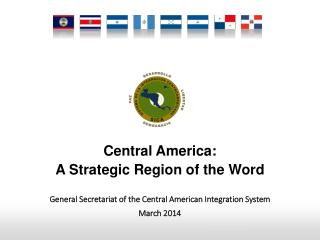 Central America:  A Strategic Region of the Word