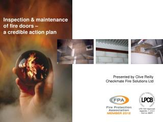 Inspection & maintenance  o f fire doors – a credible action plan