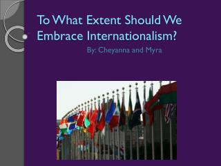 To What Extent Should We Embrace Internationalism?
