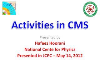 Activities in CMS
