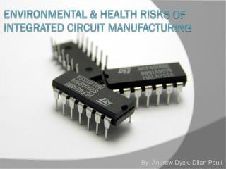 Environmental & Health risks of Integrated Circuit Manufacturing