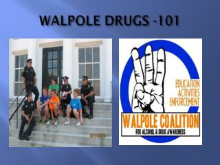 WALPOLE DRUGS -101
