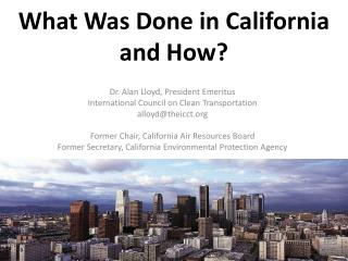 What Was Done in California and How?