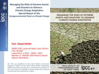 Managing the Risks of Extreme Events and Disasters to Advance Climate Change Adaptation Special Report of the Intergove
