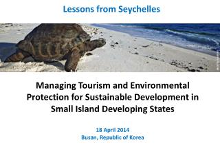 Managing Tourism  and  Environmental Protection  for  Sustainable Development in Small Island Developing States 18  Apr