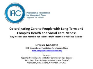 Co-ordinating Care to People with Long-Term and Complex Health and Social Care Needs:  key lessons and markers for succ