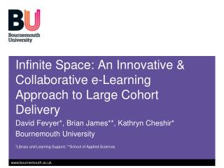 Infinite Space: An  Innovative & Collaborative e-Learning Approach to  Large  Cohort Delivery