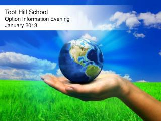 Toot Hill School Option Information Evening January 2013