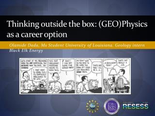 Thinking outside the box:  ( geo)P hysics as a career option